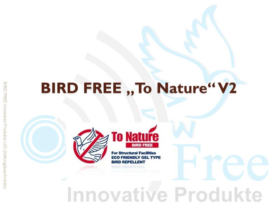 Tauben- und Vogelabwehr BIRD FREE To Nature V2 BIRD FREE To Nature V2 ist ein revolutionäres Produkt, dass alle, sich derzeit am Markt befindlichen, konventionellen Methoden der Tauben- und Vogelabwehr ersetzen kann.