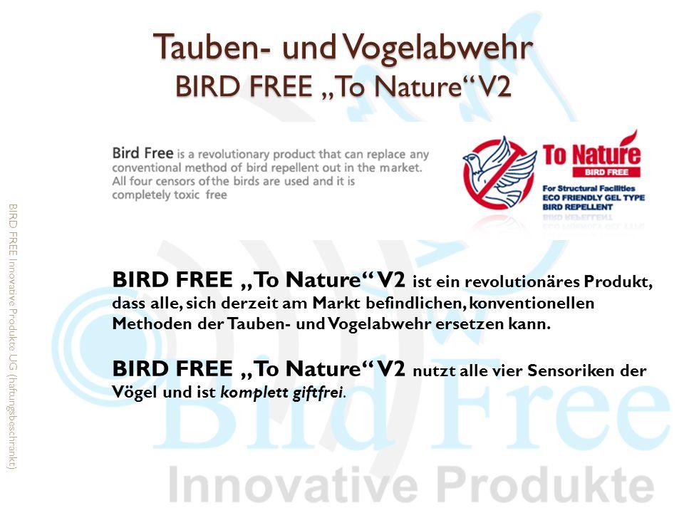 Tauben- und Vogelabwehr BIRD FREE To Nature V2 BIRD FREE To Nature V2 ist ein revolutionäres Produkt, dass alle, sich derzeit am Markt befindlichen, k