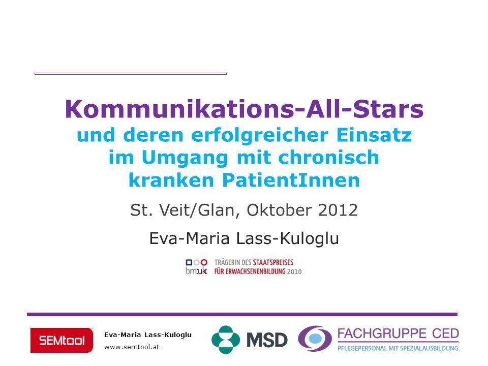 Eva-Maria Lass-Kuloglu www.semtool.at Eva-Maria Lass-Kuloglu Kommunikations-All-Stars und deren erfolgreicher Einsatz im Umgang mit chronisch kranken