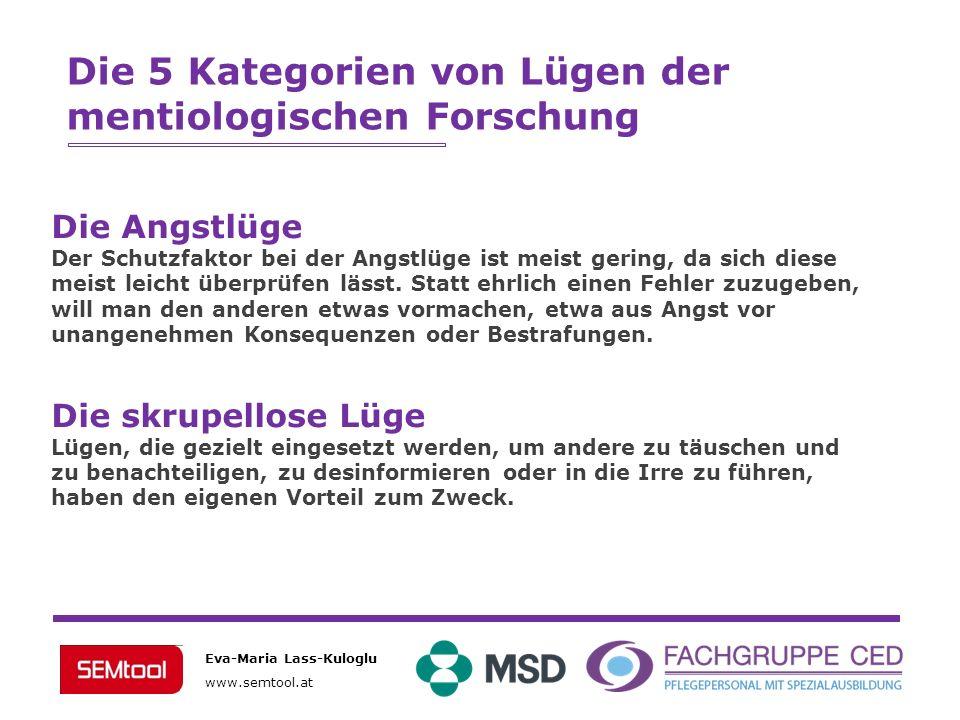 Eva-Maria Lass-Kuloglu www.semtool.at Die Angstlüge Der Schutzfaktor bei der Angstlüge ist meist gering, da sich diese meist leicht überprüfen lässt.