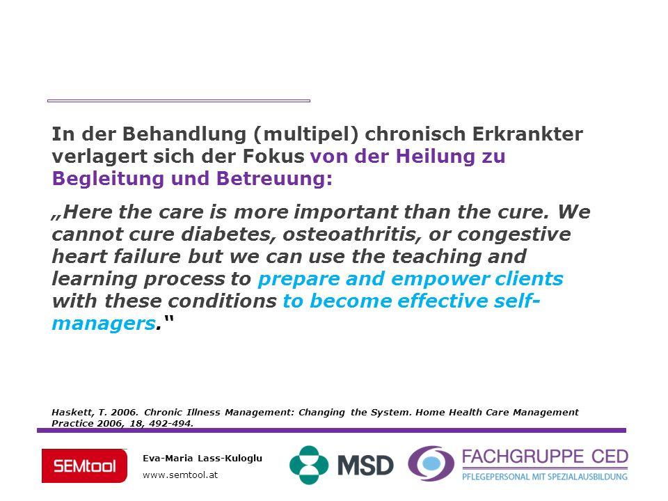 Eva-Maria Lass-Kuloglu www.semtool.at In der Behandlung (multipel) chronisch Erkrankter verlagert sich der Fokus von der Heilung zu Begleitung und Bet