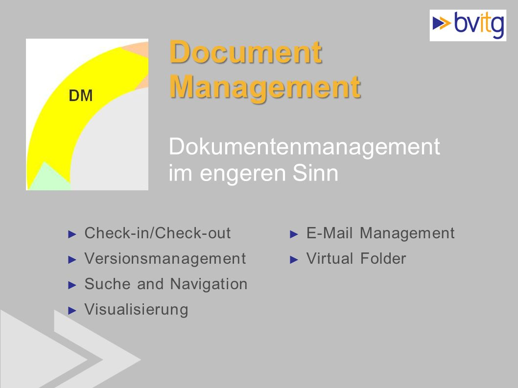 19 DocumentManagement Dokumentenmanagement im engeren Sinn Check-in/Check-out Versionsmanagement Suche and Navigation Visualisierung E-Mail Management