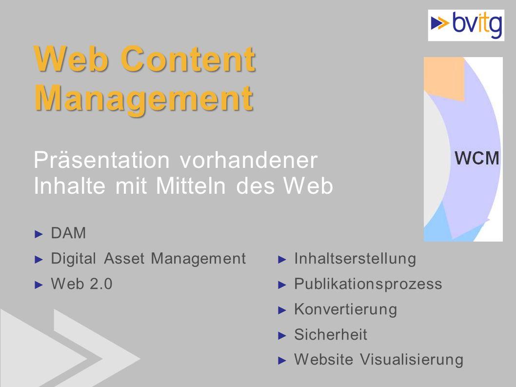 21 Web Content Management Web Content Management Präsentation vorhandener Inhalte mit Mitteln des Web Inhaltserstellung Publikationsprozess Konvertier