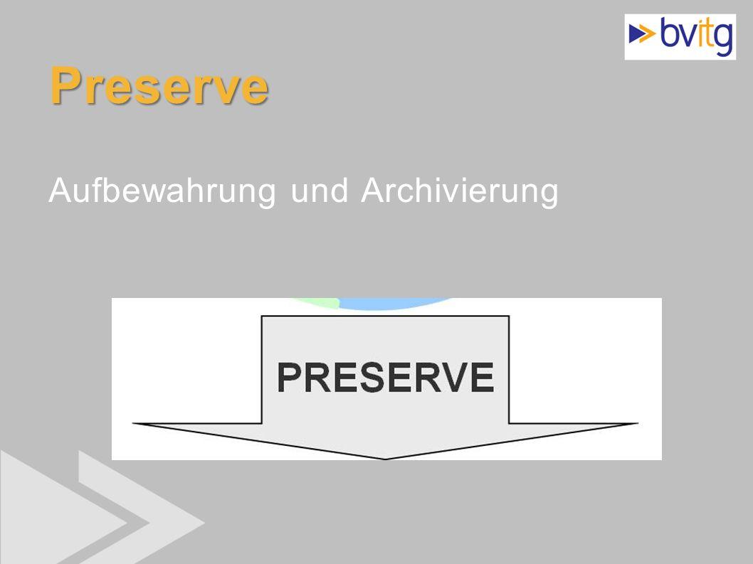 26 Preserve Preserve Aufbewahrung und Archivierung