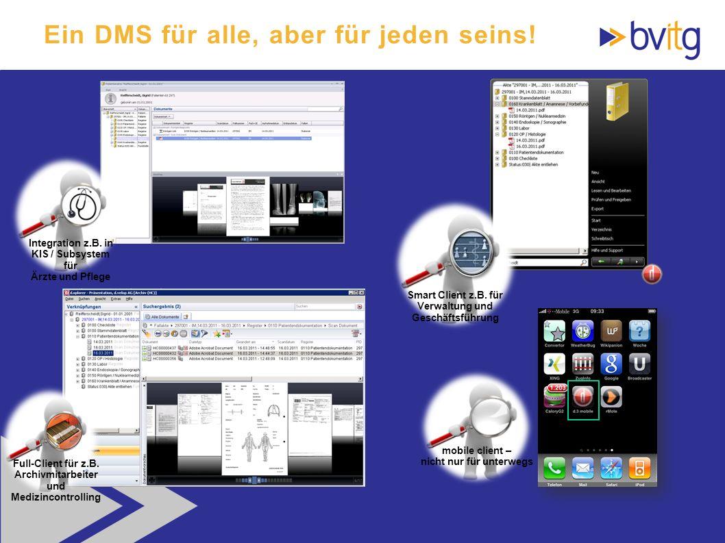 50 Ein DMS für alle, aber für jeden seins! Integration z.B. in KIS / Subsystem für Ärzte und Pflege Smart Client z.B. für Verwaltung und Geschäftsführ