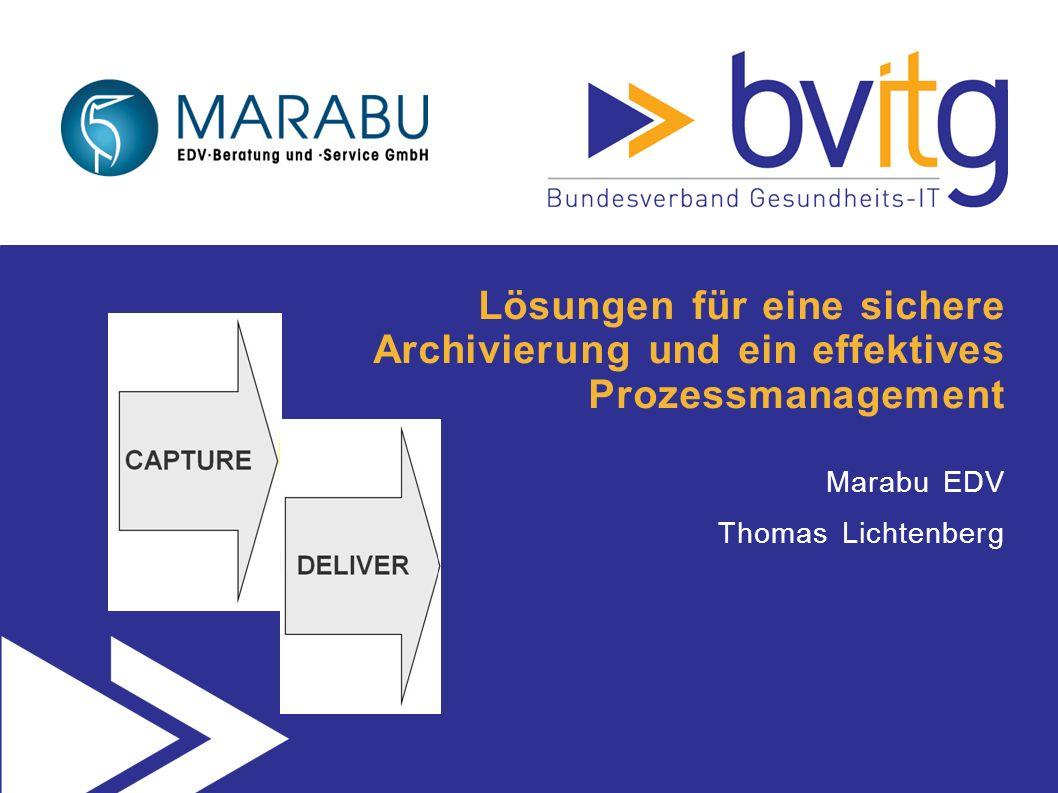 Lösungen für eine sichere Archivierung und ein effektives Prozessmanagement Marabu EDV Thomas Lichtenberg