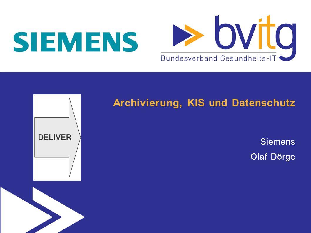 Archivierung, KIS und Datenschutz Siemens Olaf Dörge