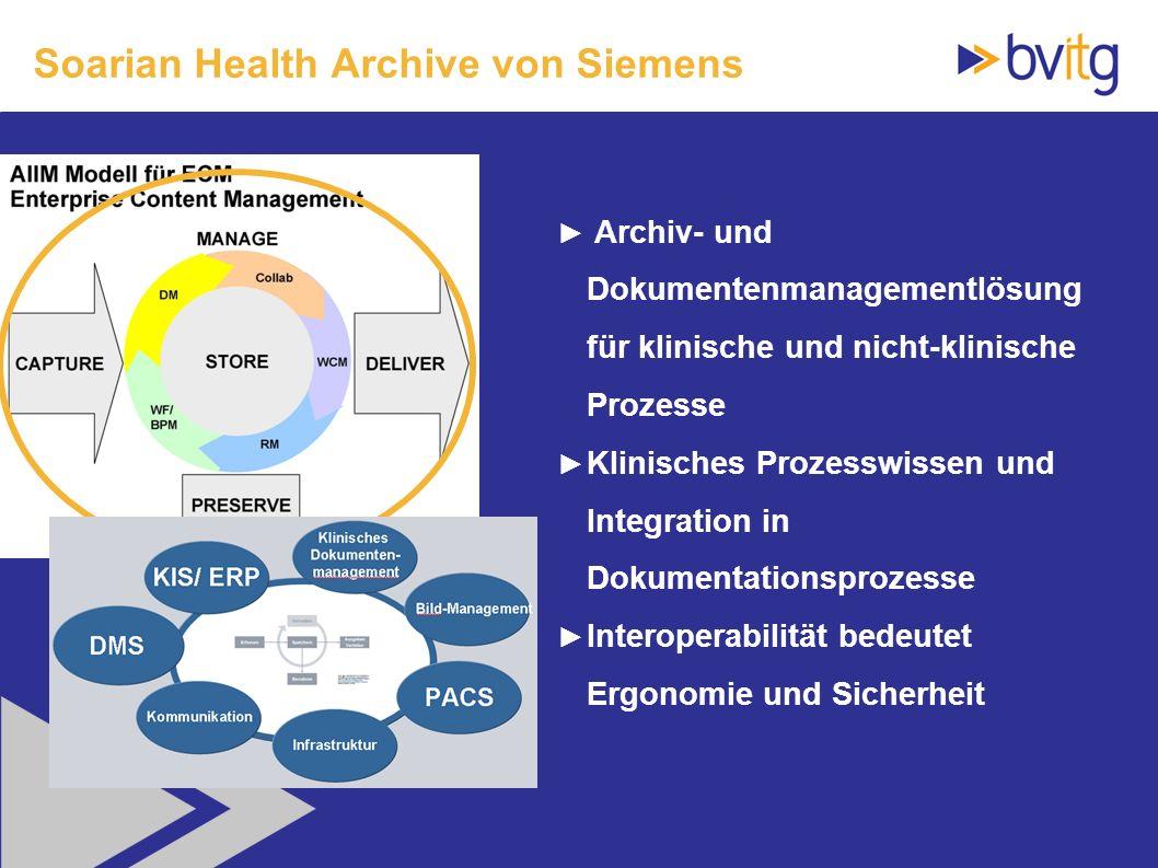 60 Soarian Health Archive von Siemens Archiv- und Dokumentenmanagementlösung für klinische und nicht-klinische Prozesse Klinisches Prozesswissen und I
