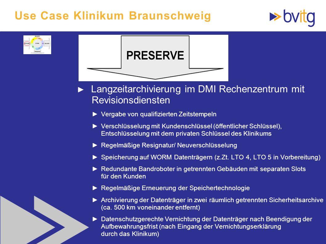 66 Use Case Klinikum Braunschweig Langzeitarchivierung im DMI Rechenzentrum mit Revisionsdiensten Vergabe von qualifizierten Zeitstempeln Verschlüssel