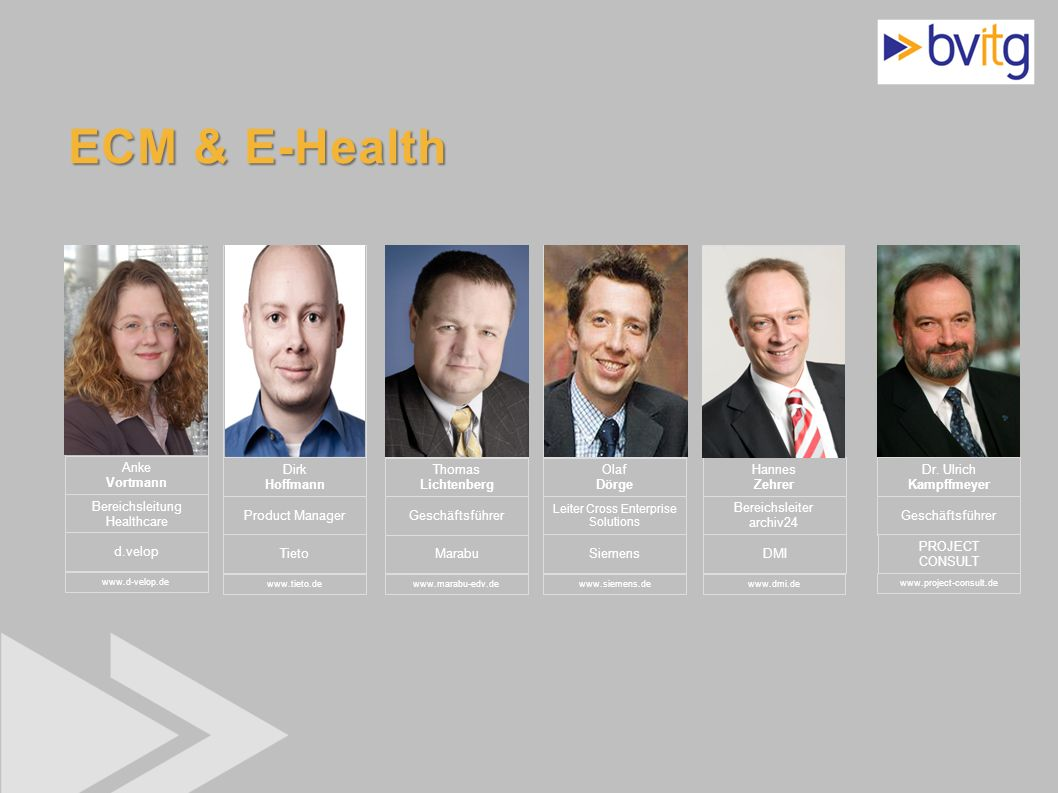 68 ECM & E-Health Anke Vortmann Bereichsleitung Healthcare d.velop www.d-velop.de Dr. Ulrich Kampffmeyer Geschäftsführer www.project-consult.de PROJEC