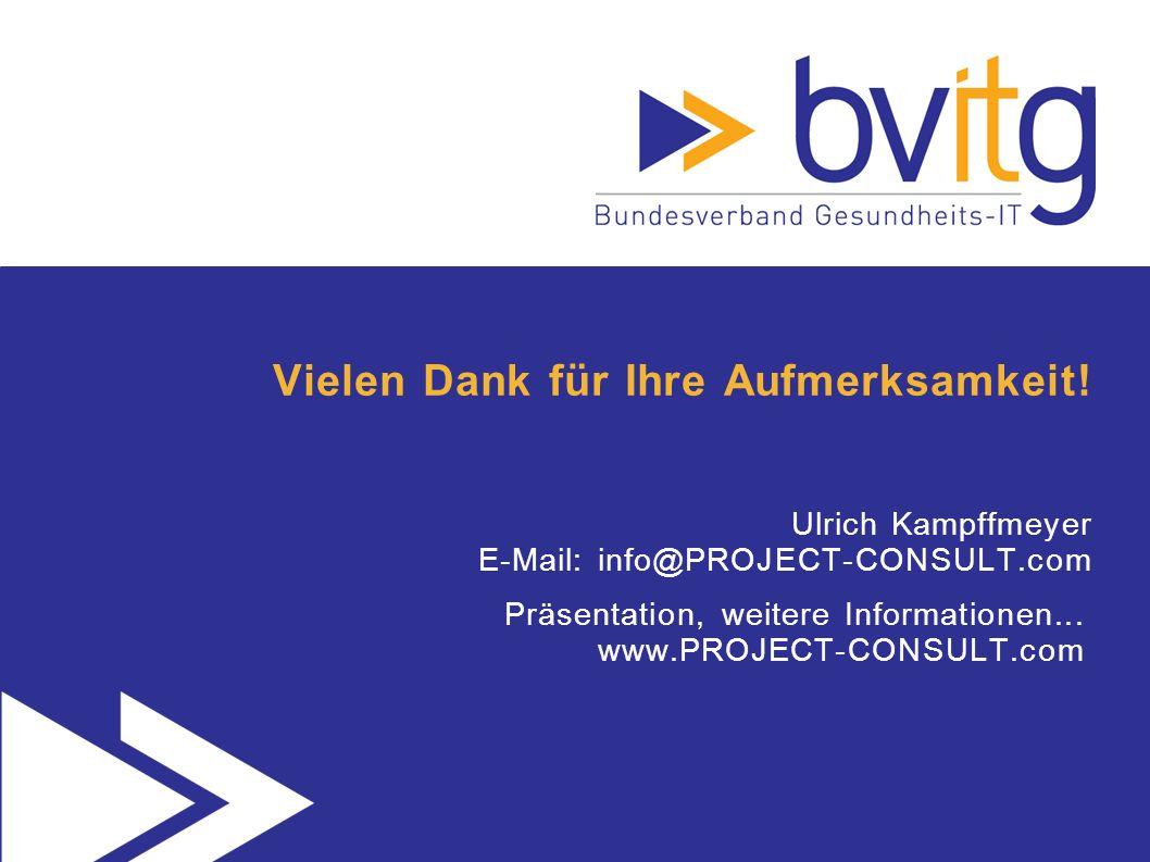 Vielen Dank für Ihre Aufmerksamkeit! Ulrich Kampffmeyer E-Mail: info@PROJECT-CONSULT.com Präsentation, weitere Informationen... www.PROJECT-CONSULT.co