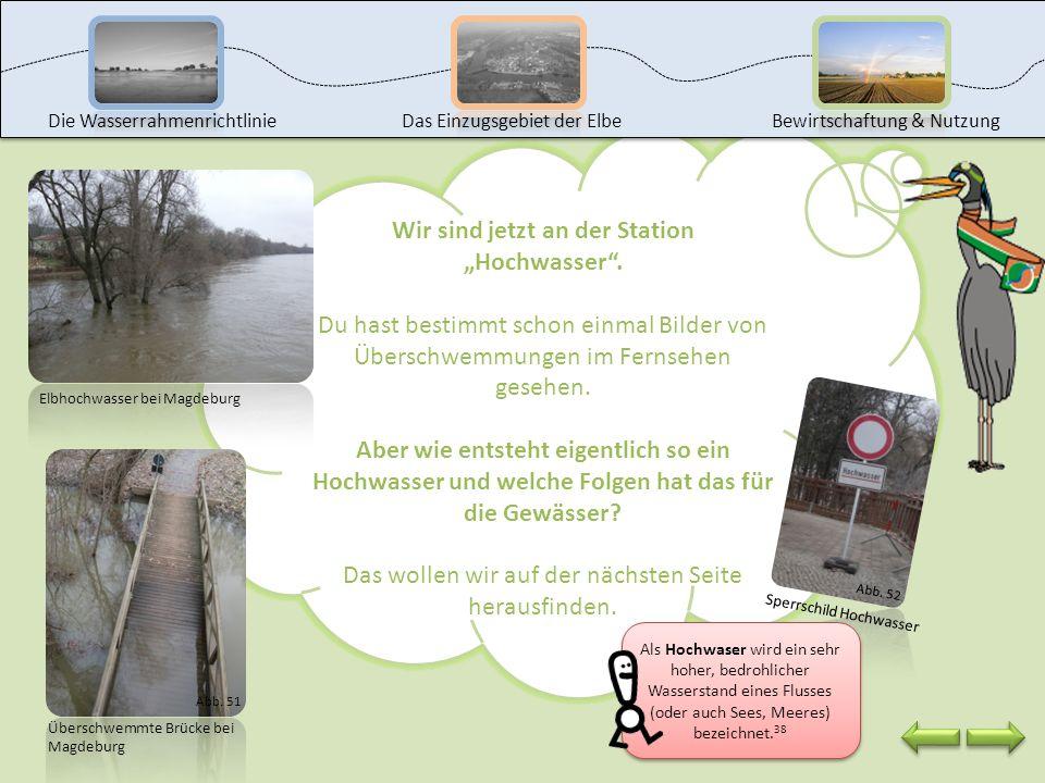 Das kannst du jetzt: die Aufgaben der Stauanlagen und deren Auswirkungen auf die Gewässer beschreiben Maßnahmen zur Verbesserung der Durchgängigkeit u