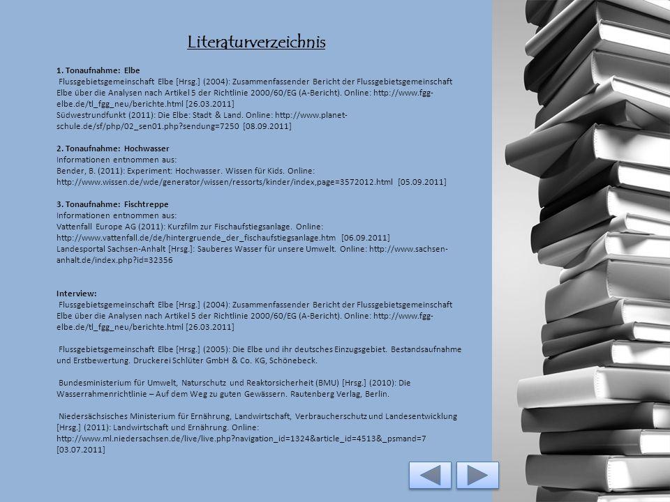 Literaturverzeichnis 42.Bundesministerium für Umwelt, Naturschutz und Reaktorsicherheit (BMU) [Hrsg.] (2010): Die Wasserrahmenrichtlinie – Auf dem Weg