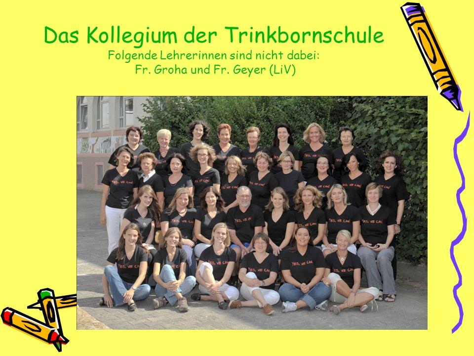 Das Kollegium der Trinkbornschule Folgende Lehrerinnen sind nicht dabei: Fr. Groha und Fr. Geyer (LiV)
