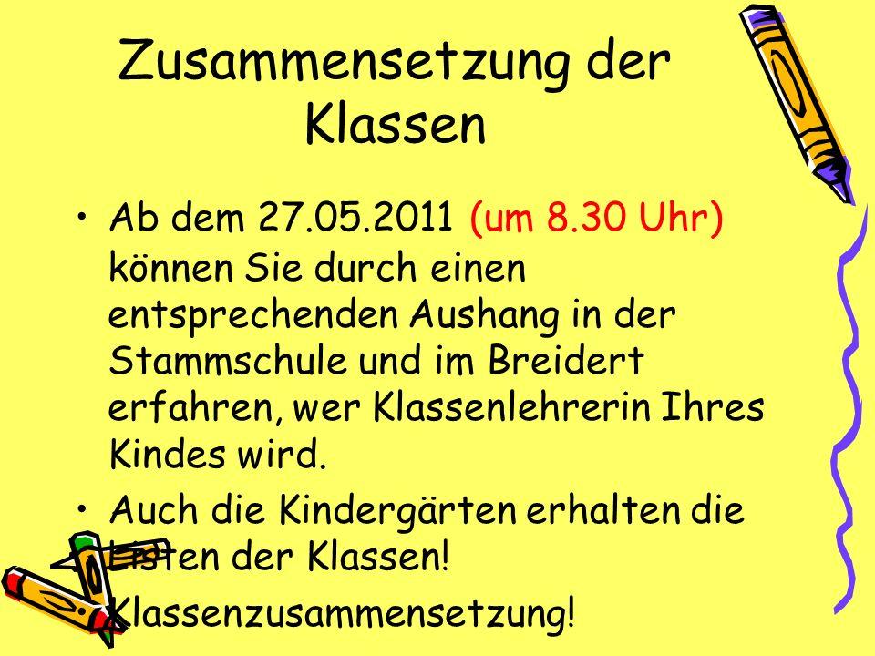 Zusammensetzung der Klassen Ab dem 27.05.2011 (um 8.30 Uhr) können Sie durch einen entsprechenden Aushang in der Stammschule und im Breidert erfahren,