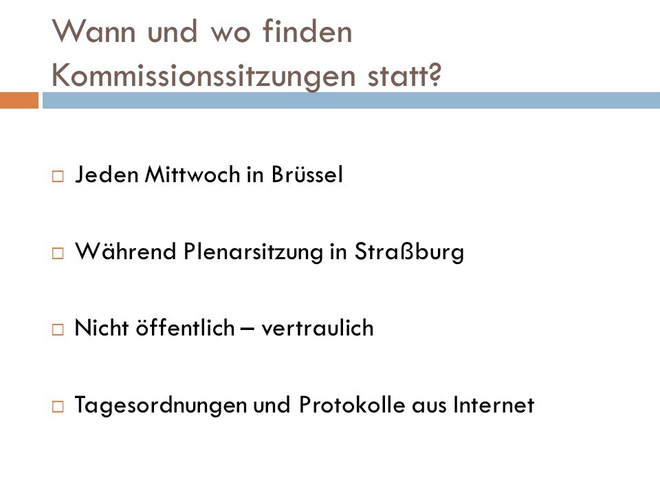 Wann und wo finden Kommissionssitzungen statt.