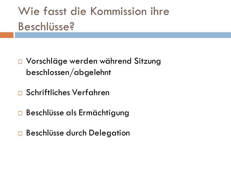 Wie fasst die Kommission ihre Beschlüsse.