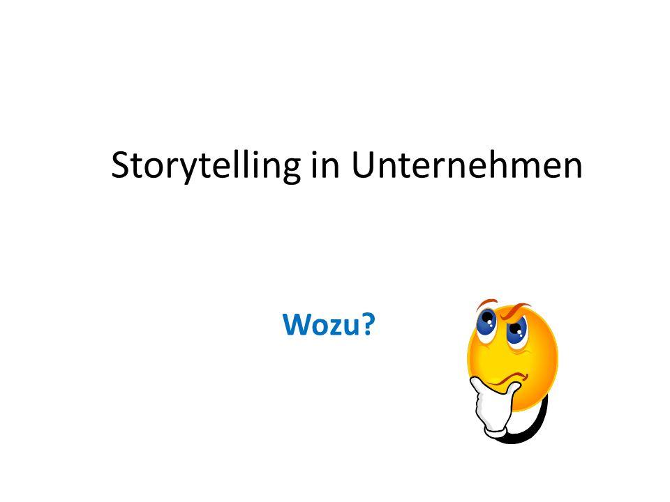 Storytelling in Unternehmen Wozu?
