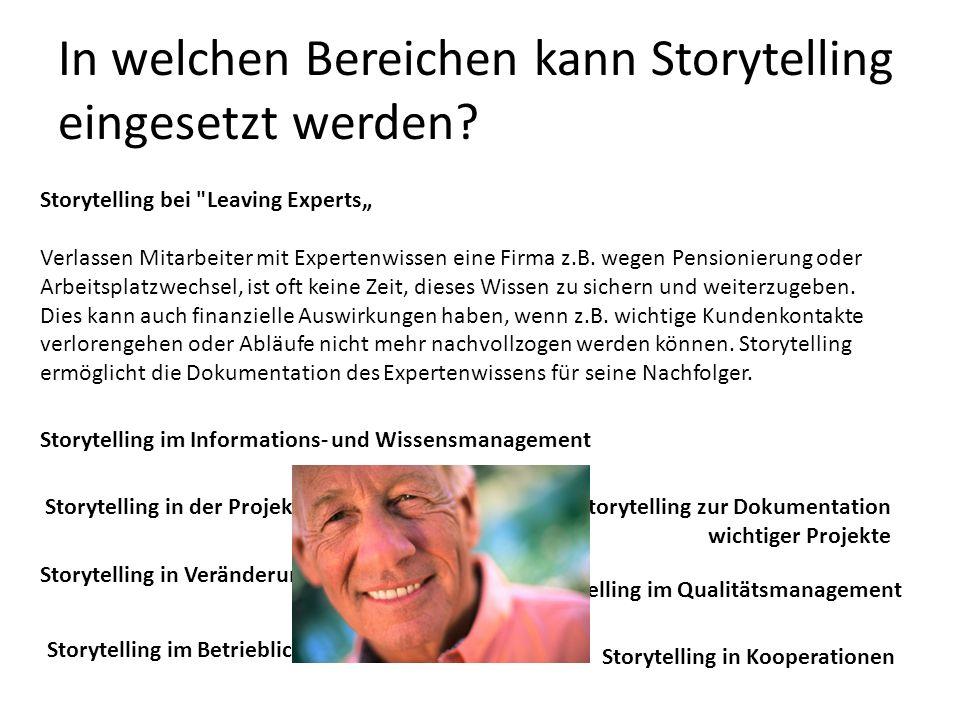 In welchen Bereichen kann Storytelling eingesetzt werden? Storytelling im Informations- und Wissensmanagement Storytelling zur Dokumentation wichtiger