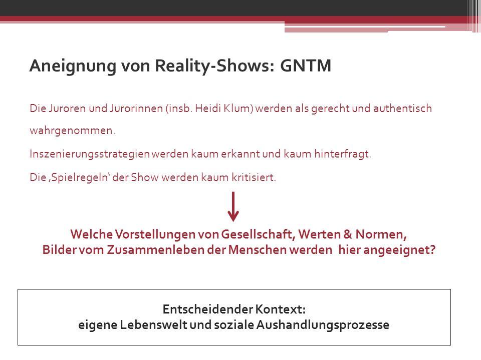 Aneignung von Reality-Shows: GNTM Die Juroren und Jurorinnen (insb. Heidi Klum) werden als gerecht und authentisch wahrgenommen. Inszenierungsstrategi