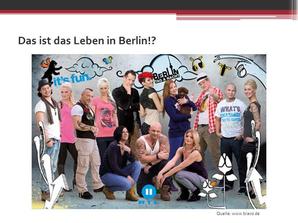 Das ist das Leben in Berlin!? Quelle: www.bravo.de