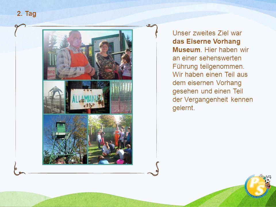 Unser zweites Ziel war das Eiserne Vorhang Museum.