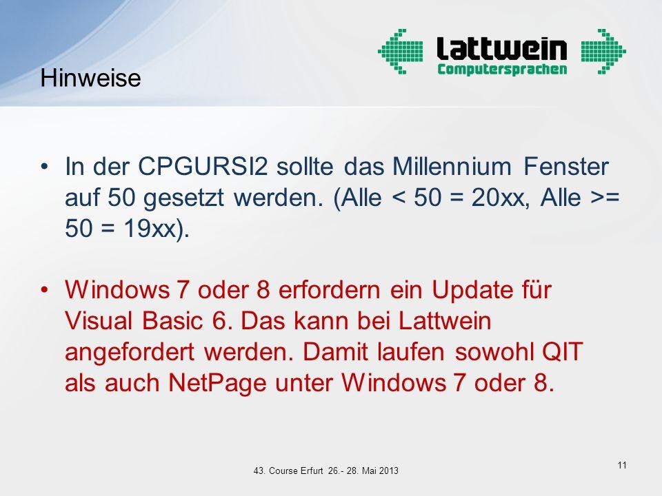 In der CPGURSI2 sollte das Millennium Fenster auf 50 gesetzt werden. (Alle = 50 = 19xx). Windows 7 oder 8 erfordern ein Update für Visual Basic 6. Das