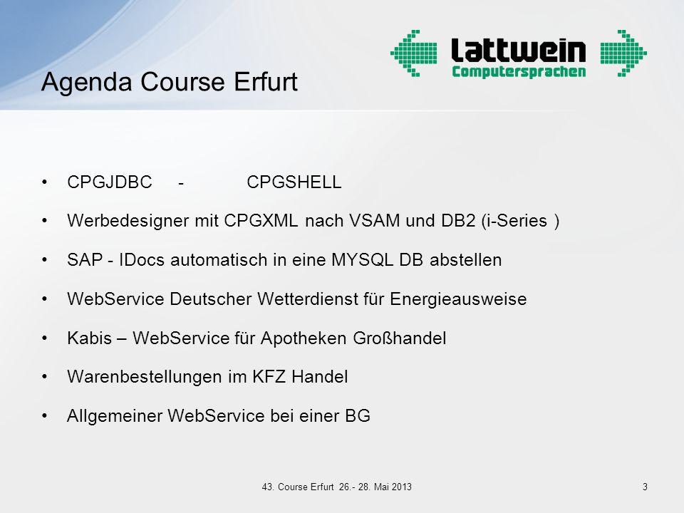 CPGJDBC-CPGSHELL Werbedesigner mit CPGXML nach VSAM und DB2 (i-Series ) SAP - IDocs automatisch in eine MYSQL DB abstellen WebService Deutscher Wetter