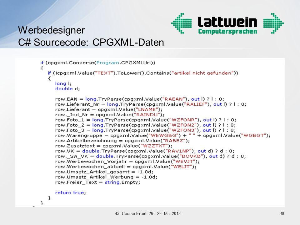Werbedesigner C# Sourcecode: CPGXML-Daten 3043. Course Erfurt 26.- 28. Mai 2013