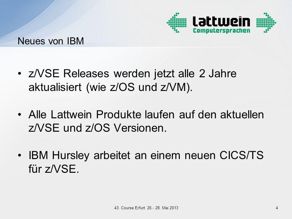 z/VSE Releases werden jetzt alle 2 Jahre aktualisiert (wie z/OS und z/VM). Alle Lattwein Produkte laufen auf den aktuellen z/VSE und z/OS Versionen. I