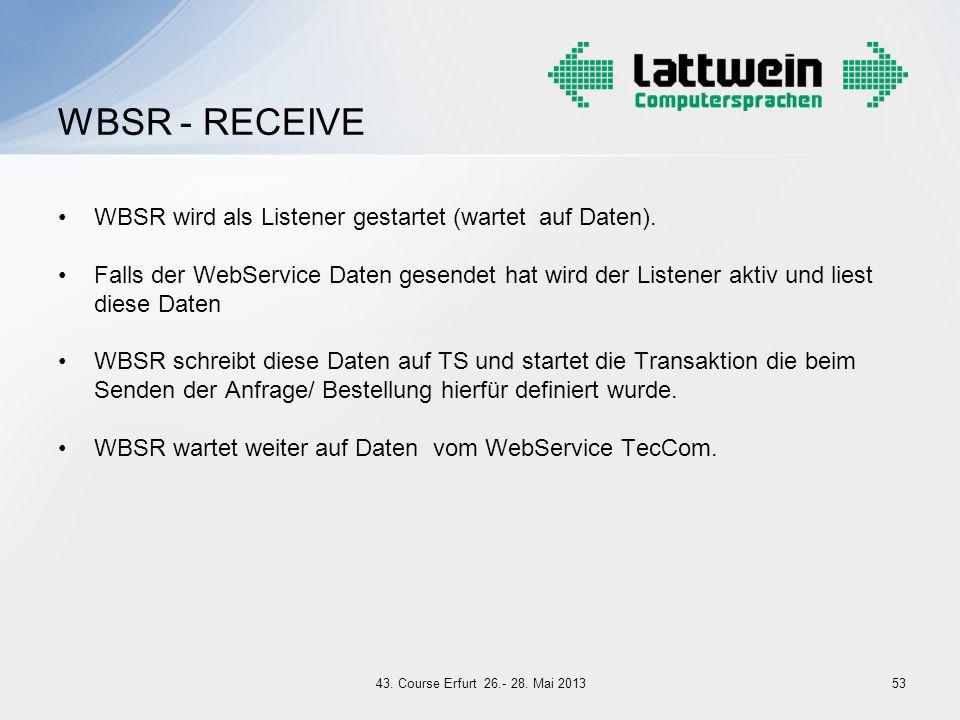 WBSR wird als Listener gestartet (wartet auf Daten). Falls der WebService Daten gesendet hat wird der Listener aktiv und liest diese Daten WBSR schrei