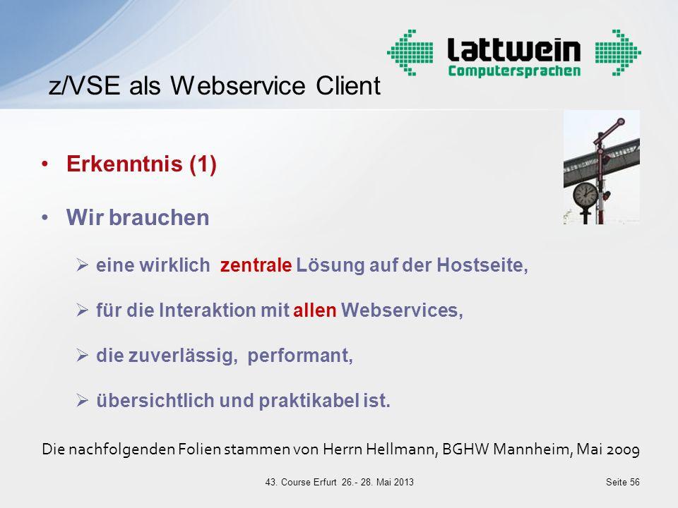 Erkenntnis (1) Wir brauchen eine wirklich zentrale Lösung auf der Hostseite, für die Interaktion mit allen Webservices, die zuverlässig, performant, ü