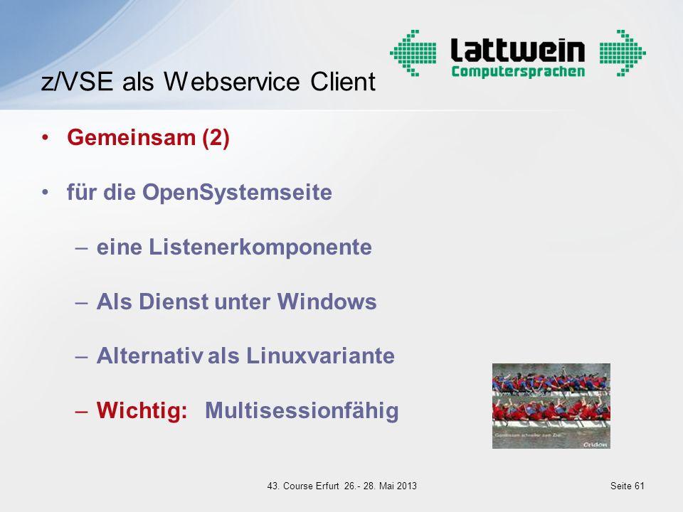 Gemeinsam (2) für die OpenSystemseite –eine Listenerkomponente –Als Dienst unter Windows –Alternativ als Linuxvariante –Wichtig: Multisessionfähig z/V