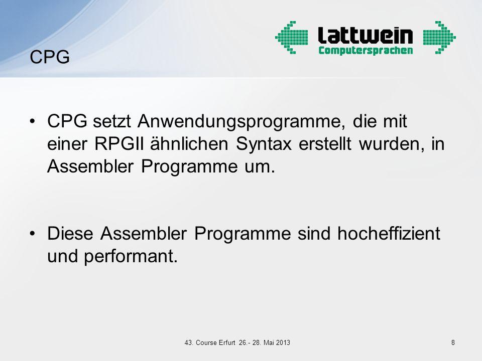 CPG setzt Anwendungsprogramme, die mit einer RPGII ähnlichen Syntax erstellt wurden, in Assembler Programme um. Diese Assembler Programme sind hocheff