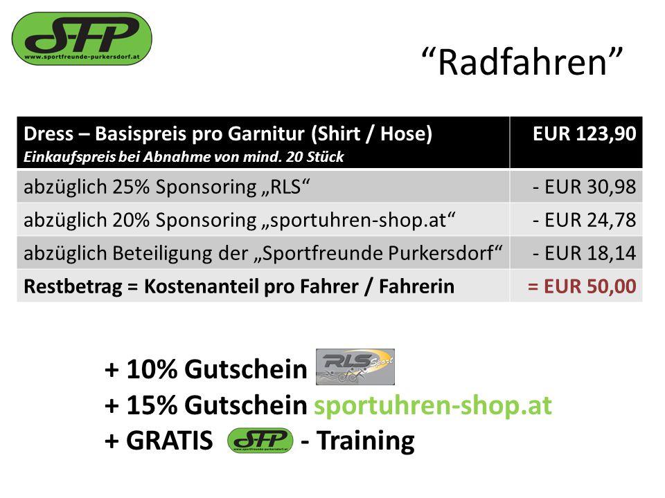 Radfahren + 10% Gutschein + 15% Gutschein sportuhren-shop.at + GRATIS - Training Dress – Basispreis pro Garnitur (Shirt / Hose) Einkaufspreis bei Abnahme von mind.