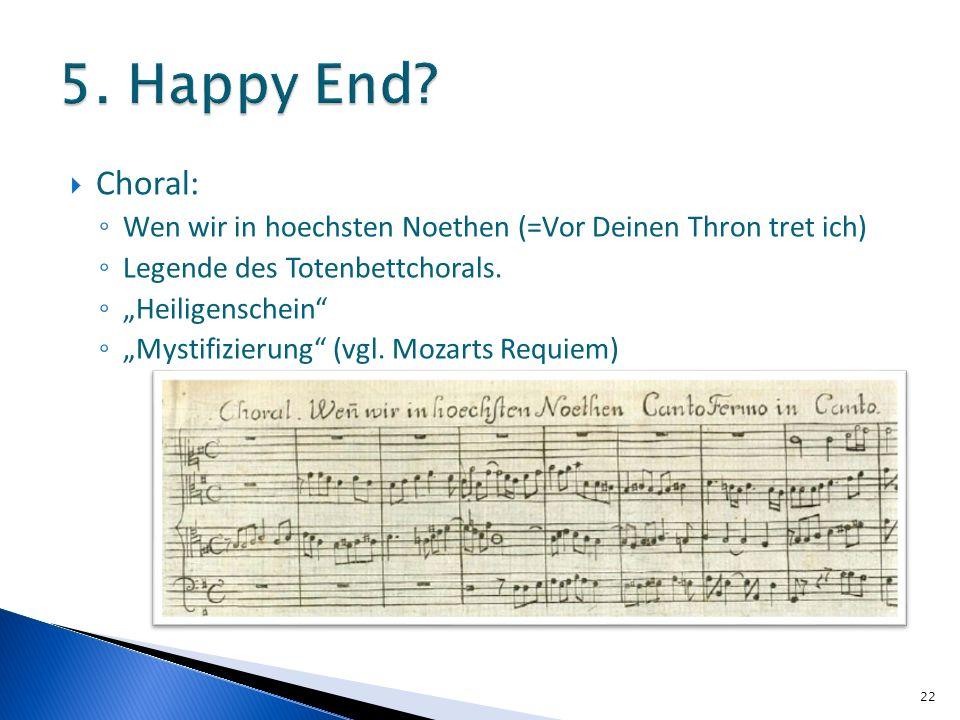 Choral: Wen wir in hoechsten Noethen (=Vor Deinen Thron tret ich) Legende des Totenbettchorals. Heiligenschein Mystifizierung (vgl. Mozarts Requiem) 2