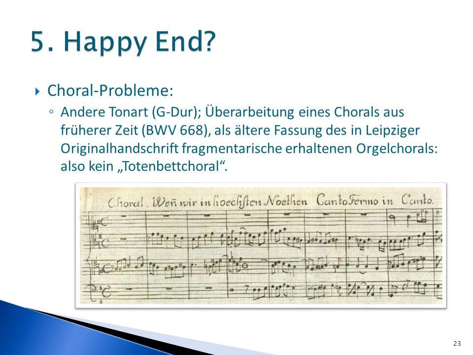 Choral-Probleme: Andere Tonart (G-Dur); Überarbeitung eines Chorals aus früherer Zeit (BWV 668), als ältere Fassung des in Leipziger Originalhandschrift fragmentarische erhaltenen Orgelchorals: also kein Totenbettchoral.