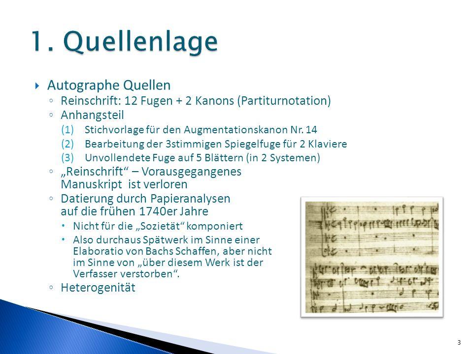 Autographe Quellen Reinschrift: 12 Fugen + 2 Kanons (Partiturnotation) Anhangsteil (1)Stichvorlage für den Augmentationskanon Nr.