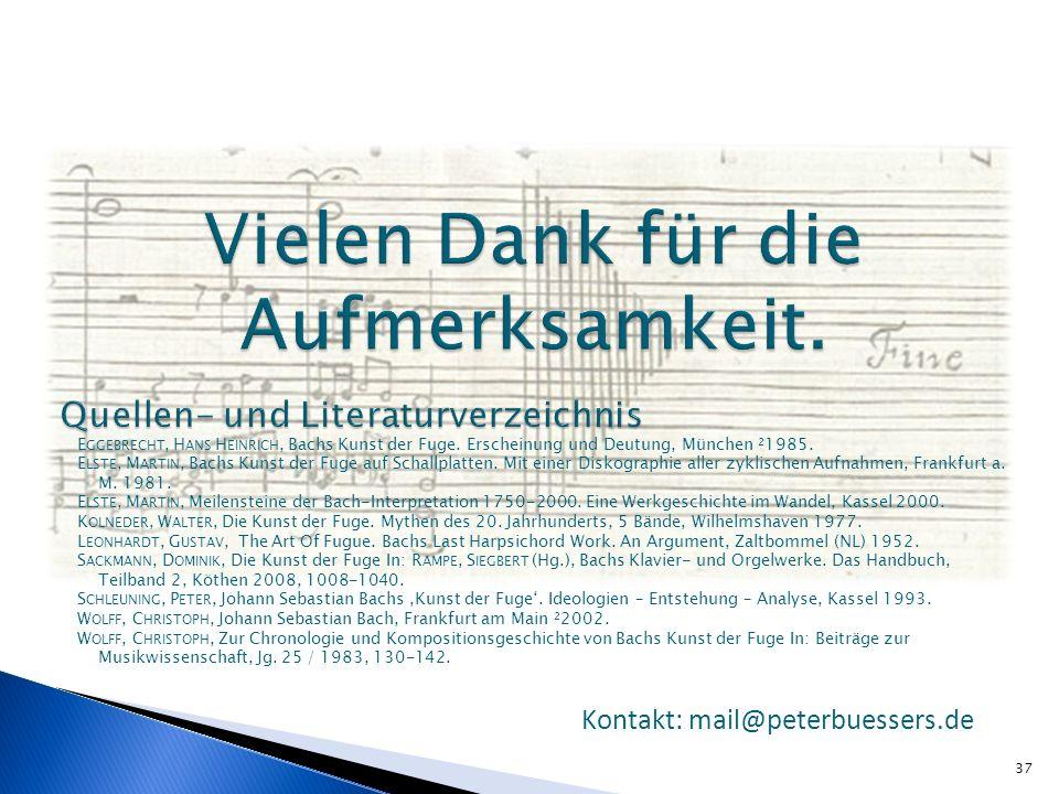 37 E GGEBRECHT, H ANS H EINRICH, Bachs Kunst der Fuge. Erscheinung und Deutung, München 2 1985. E LSTE, M ARTIN, Bachs Kunst der Fuge auf Schallplatte