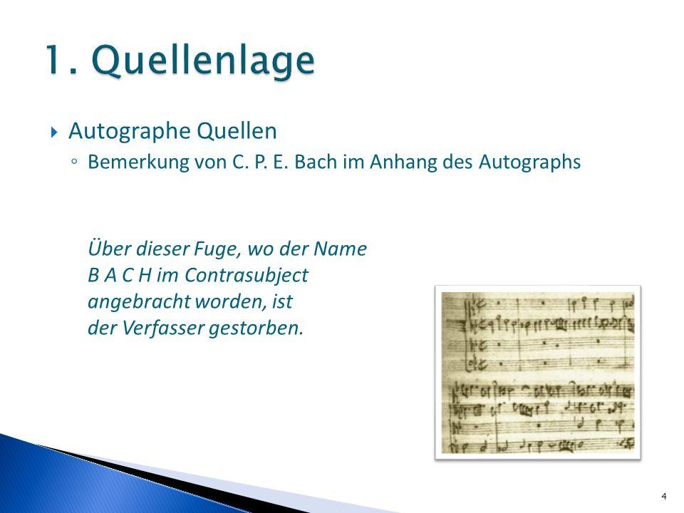 Autographe Quellen Bemerkung von C. P. E. Bach im Anhang des Autographs Über dieser Fuge, wo der Name B A C H im Contrasubject angebracht worden, ist