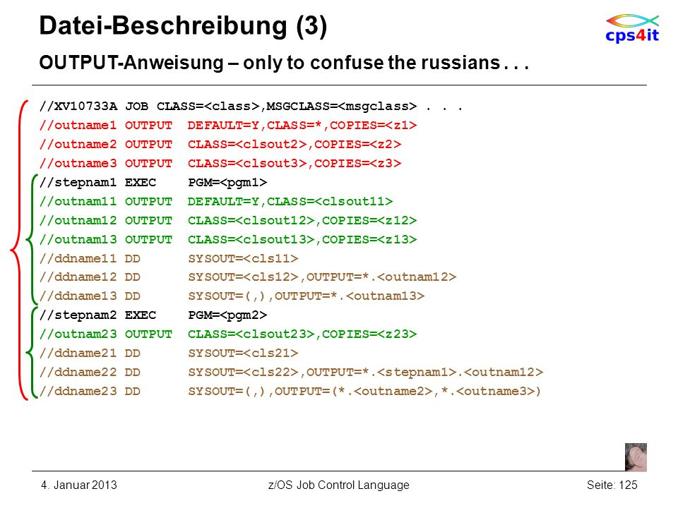 Datei-Beschreibung (3) OUTPUT-Anweisung – only to confuse the russians...