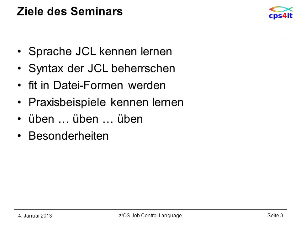 Notizen 4. Januar 2013Seite 84z/OS Job Control Language