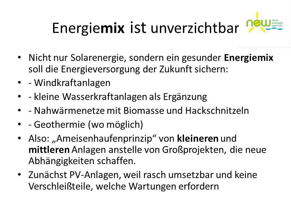 Energiemix ist unverzichtbar Nicht nur Solarenergie, sondern ein gesunder Energiemix soll die Energieversorgung der Zukunft sichern: - Windkraftanlage