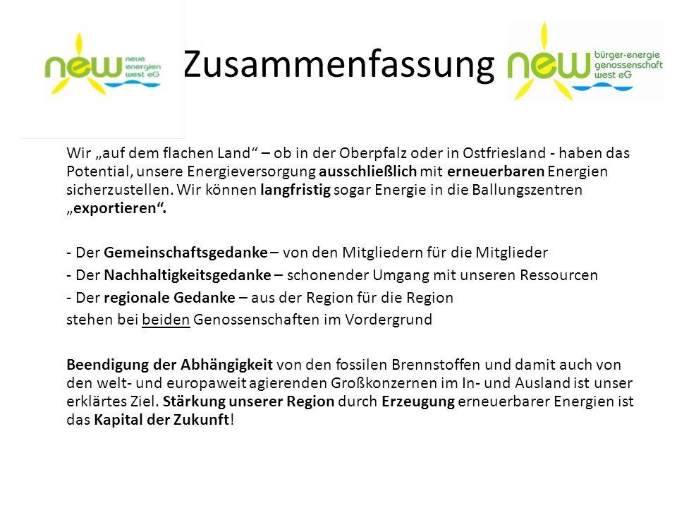 Zusammenfassung Wir auf dem flachen Land – ob in der Oberpfalz oder in Ostfriesland - haben das Potential, unsere Energieversorgung ausschließlich mit