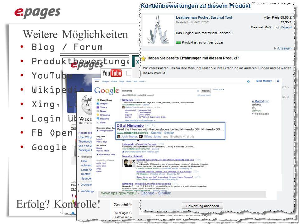 Weitere Möglichkeiten Blog / Forum Produktbewertungen YouTube Wikipedia Xing, LinkedIN Login über FB FB Open Graph Google +1 Erfolg? Kontrolle!