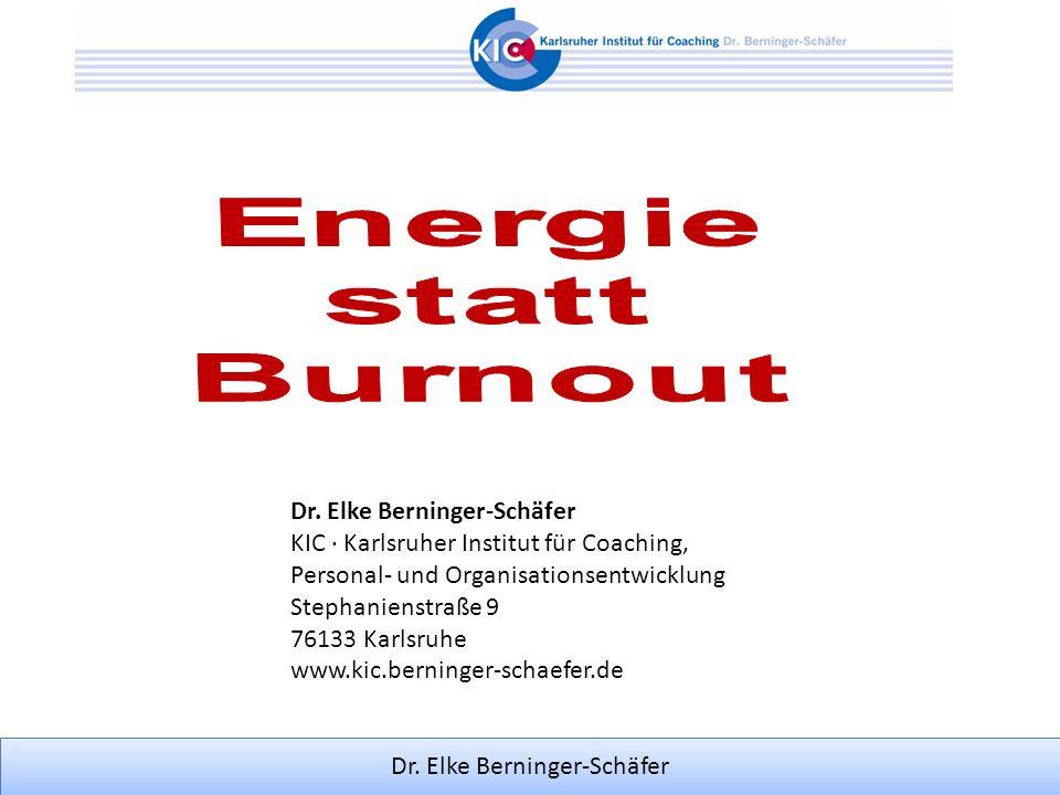 Dr. Elke Berninger-Schäfer KIC Karlsruher Institut für Coaching, Personal- und Organisationsentwicklung Stephanienstraße 9 76133 Karlsruhe www.kic.ber