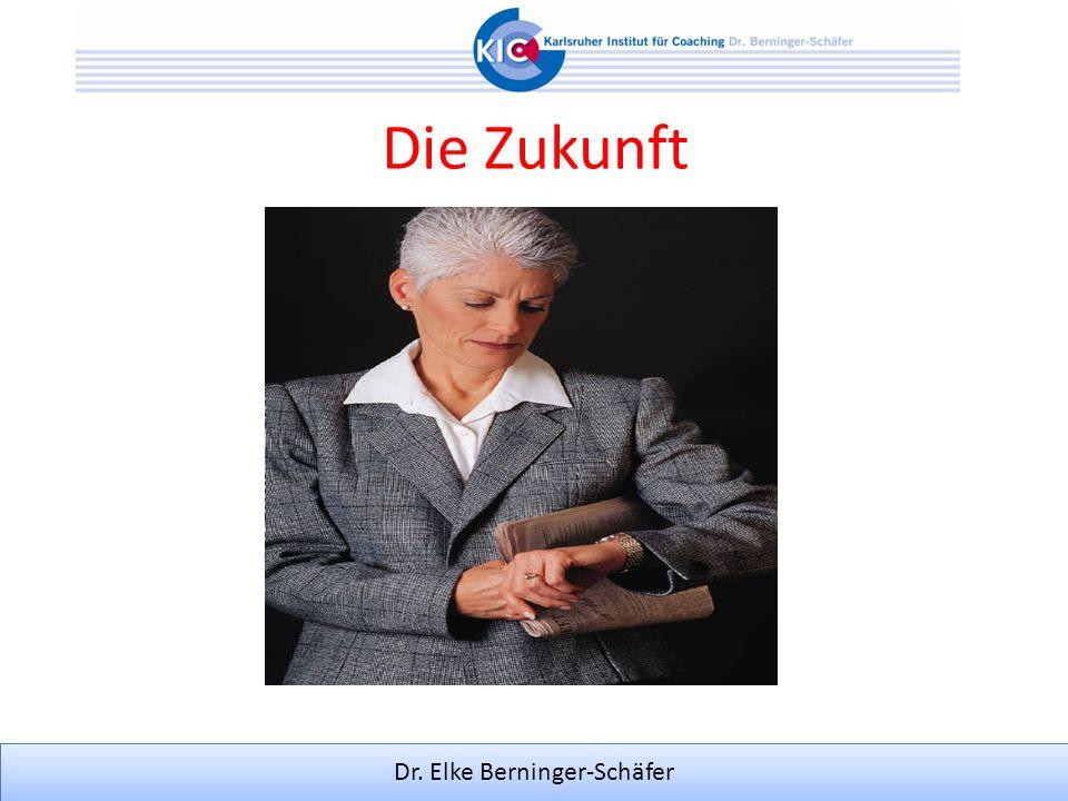 Dr. Elke Berninger-Schäfer Die Zukunft