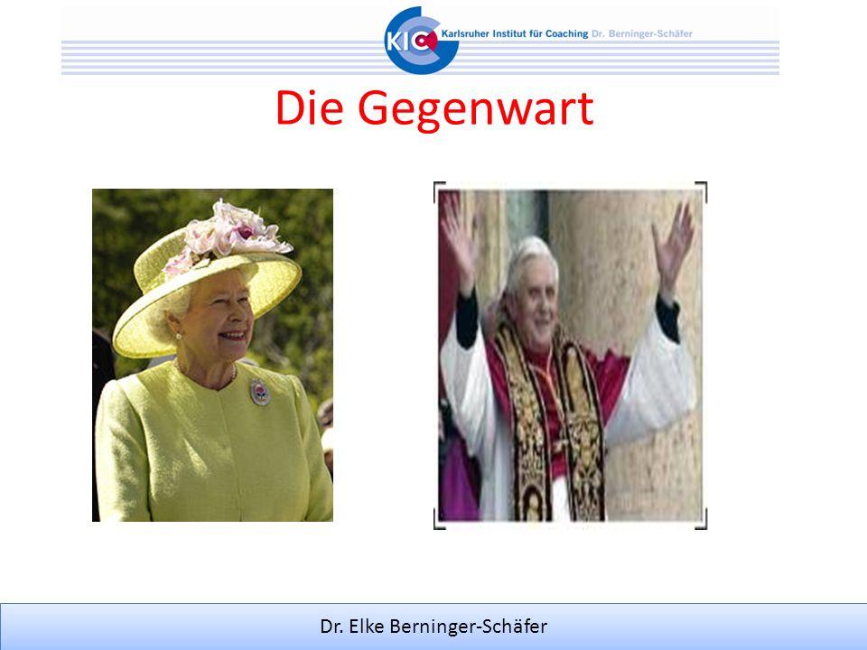 Dr. Elke Berninger-Schäfer Die Gegenwart