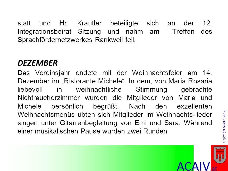 Copyright ACAIV 2012 statt und Hr. Kräutler beteiligte sich an der 12. Integrationsbeirat Sitzung und nahm am Treffen des Sprachfördernetzwerkes Rankw