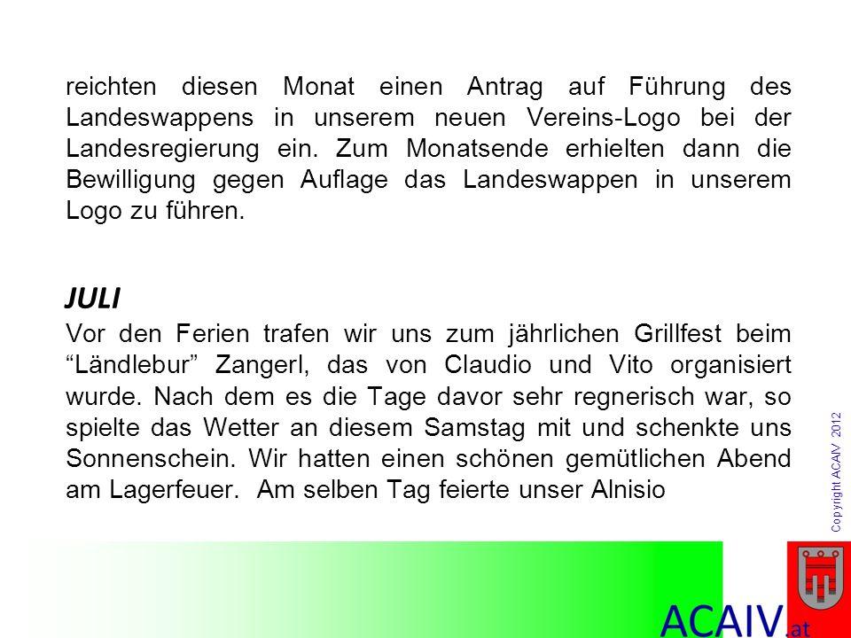 Copyright ACAIV 2012 reichten diesen Monat einen Antrag auf Führung des Landeswappens in unserem neuen Vereins-Logo bei der Landesregierung ein. Zum M